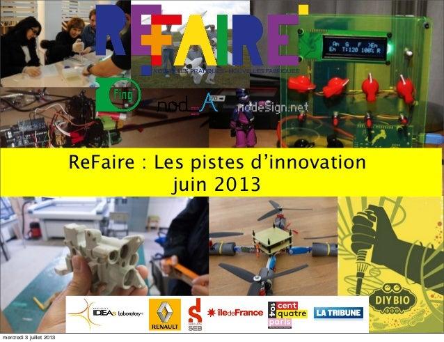 ReFaire : Les pistes d'innovation juin 2013 mercredi 3 juillet 2013