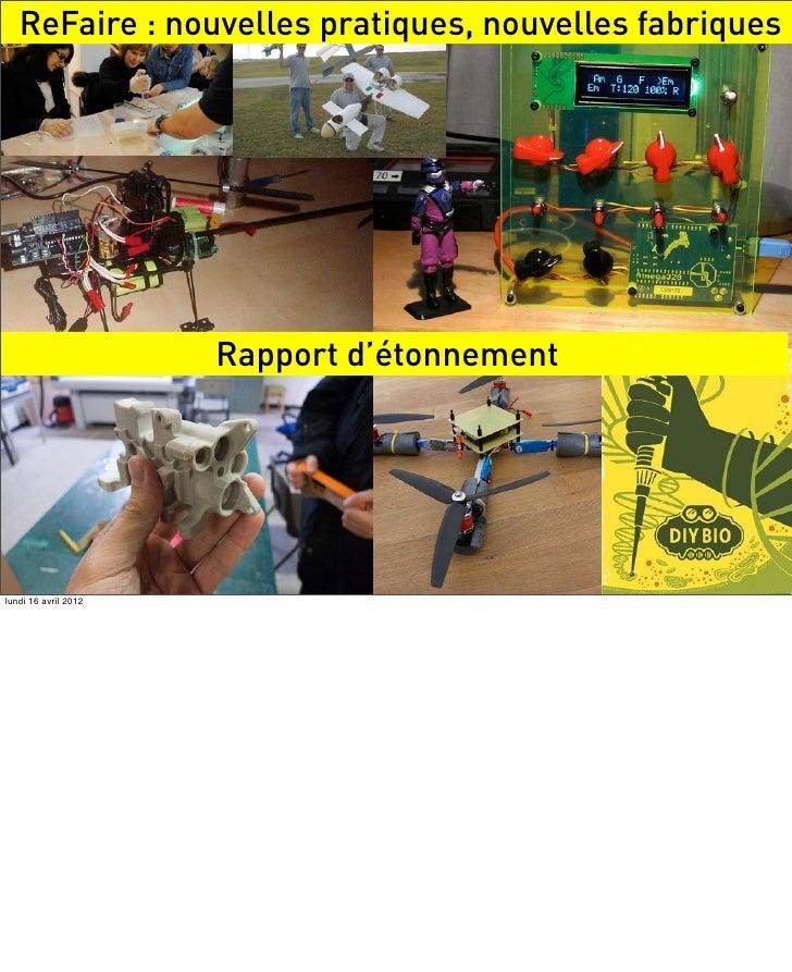 ReFaire : nouvelles pratiques, nouvelles fabriques                      Rapport d'étonnementlundi 16 avril 2012