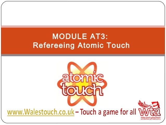 MODULE AT3:Refereeing Atomic Touch