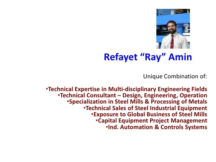 "Refayet ""Ray"" Amin                                    Unique Combination of:•Technical Expertise in Multi-disciplinary Eng..."