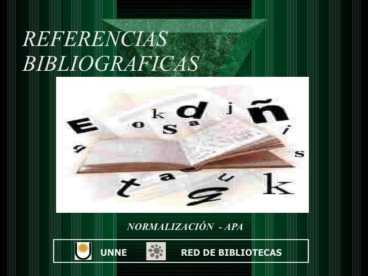 REFERENCIAS BIBLIOGRAFICAS NORMALIZACIÓN  - APA UNNE  RED DE BIBLIOTECAS