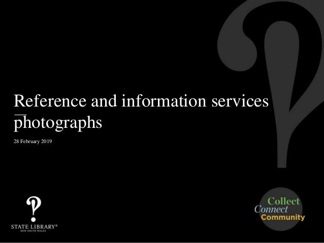 Reference and information services photographs 28 February 2019