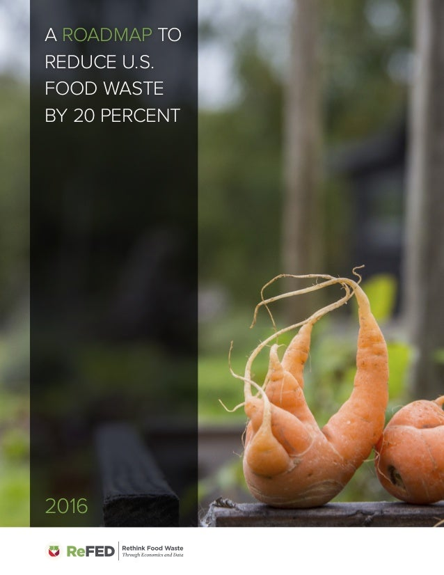 A Roadmap To Reduce U S Food Waste By 20 Percent