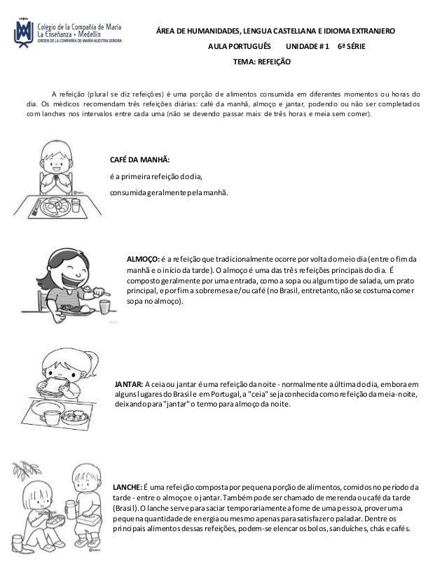 ÁREA DE HUMANIDADES, LENGUA CASTELLANA E IDIOMA EXTRANJERO AULA PORTUGUÊS UNIDADE # 1 6ª SÉRIE TEMA: REFEIÇÃO A refeição (...