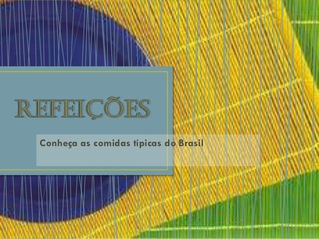 Conheça as comidas típicas do Brasil