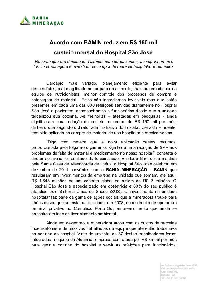 Acordo com BAMIN reduz em R$ 160 mil            custeio mensal do Hospital São José  Recurso que era destinado à alimentaç...