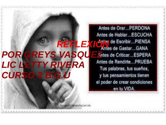 REFLEXION POR GREYS VASQUEZ LIC LETTY RIVERA CURSO 3 B.G.U
