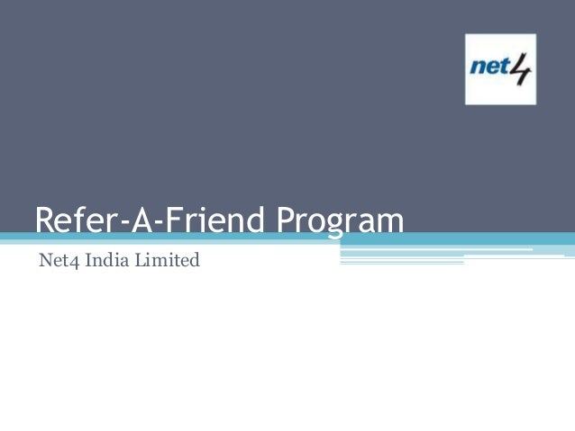 Refer-A-Friend ProgramNet4 India Limited