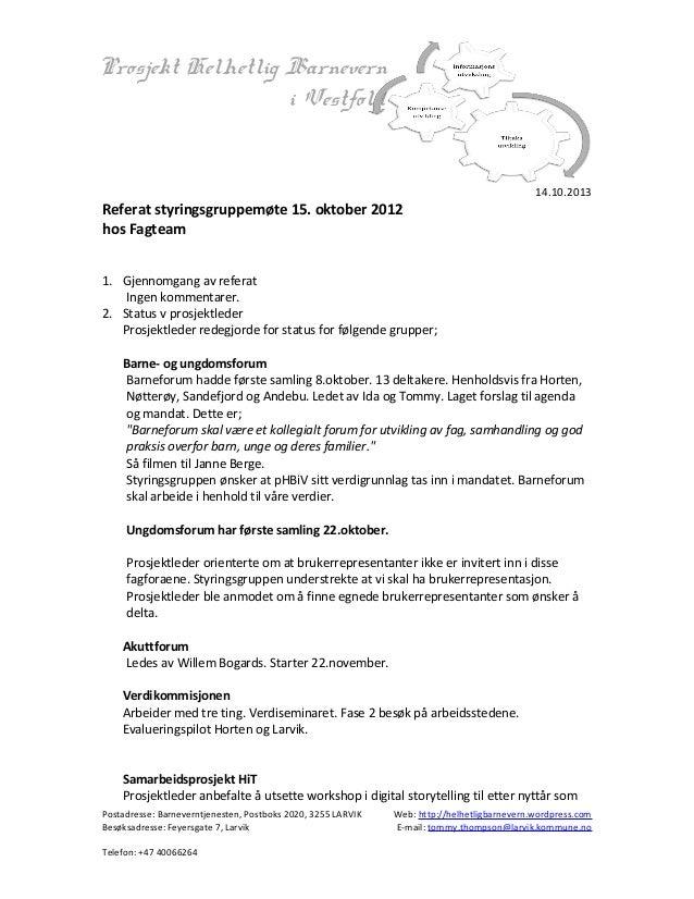 Prosjekt Helhetlig Barnevern i Vestfold  14.10.2013  Referat styringsgruppemøte 15. oktober 2012 hos Fagteam 1. Gjennomgan...