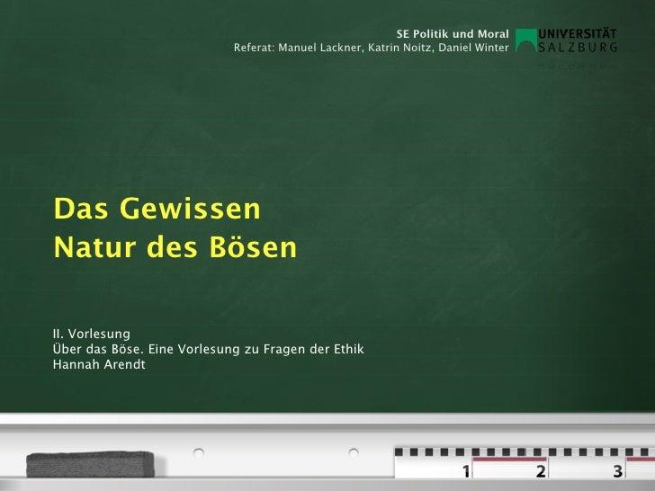SE Politik und Moral                             Referat: Manuel Lackner, Katrin Noitz, Daniel Winter     Das Gewissen Nat...