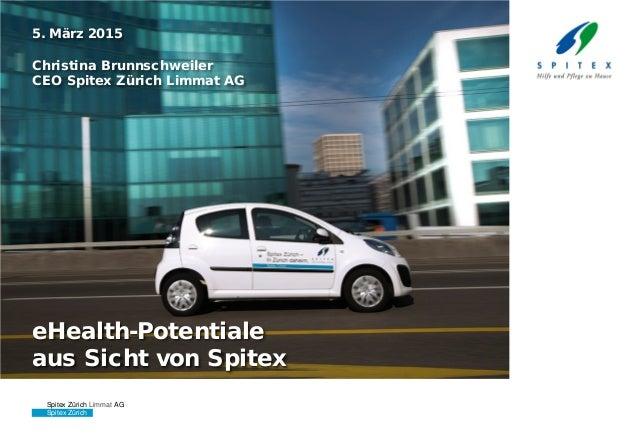 SeiteSpitex Zürich Spitex Zürich Limmat AG info society days 2015 5. März 20151 eHealth-Potentiale aus Sicht von Spitex 5....
