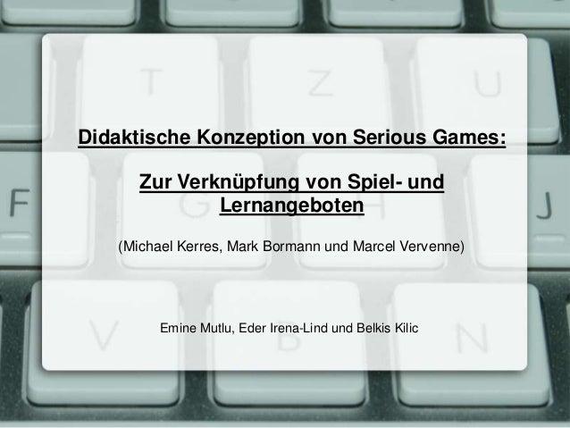 Didaktische Konzeption von Serious Games: Zur Verknüpfung von Spiel- und Lernangeboten (Michael Kerres, Mark Bormann und M...