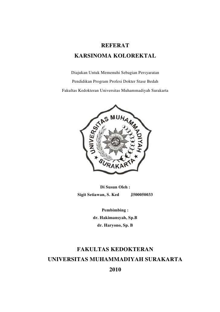 REFERAT<br />KARSINOMA KOLOREKTAL<br />Diajukan Untuk Memenuhi Sebagian Persyaratan<br />Pendidikan Program Profesi Dokter...