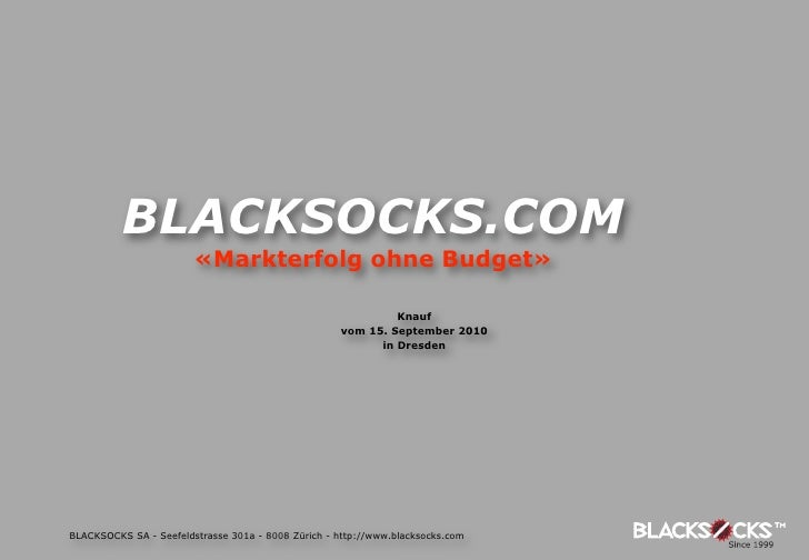 BLACKSOCKS.COM                         «Markterfolg ohne Budget»                                                          ...