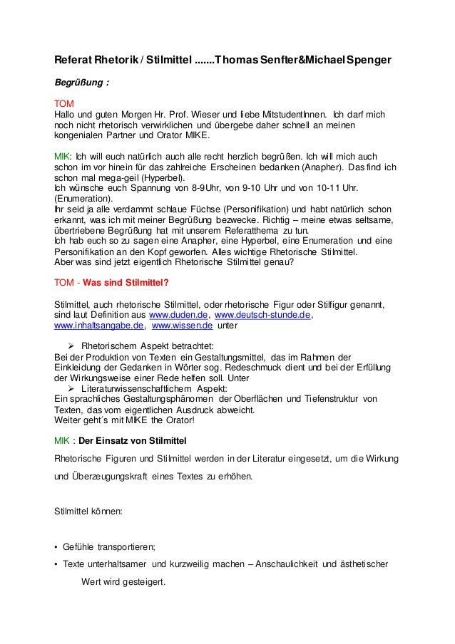 Referat Rhetorik / Stilmittel .......Thomas Senfter&MichaelSpenger Begrüßung : TOM Hallo und guten Morgen Hr. Prof. Wieser...