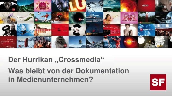"""Der Hurrikan """"Crossmedia""""Was bleibt von der Dokumentationin Medienunternehmen?<br />"""