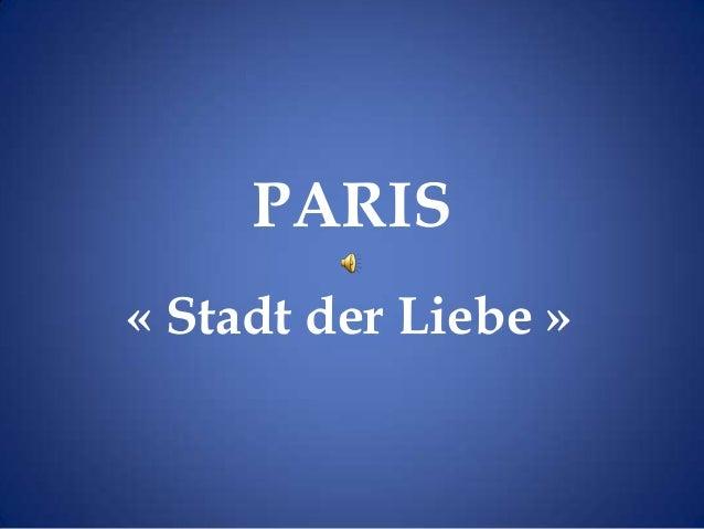 PARIS« Stadt der Liebe »