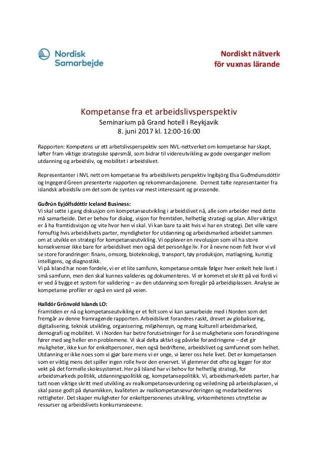 Nordiskt nätverk för vuxnas lärande Kompetanse fra et arbeidslivsperspektiv Seminarium på Grand hotell i Reykjavik 8. juni...