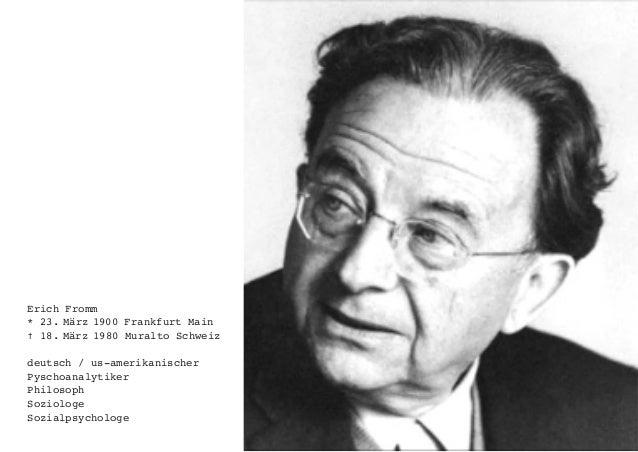 Erich Fromm * 23. März 1900 Frankfurt Main † 18. März 1980 Muralto Schweiz deutsch / us-amerikanischer Pyschoanalytiker P...
