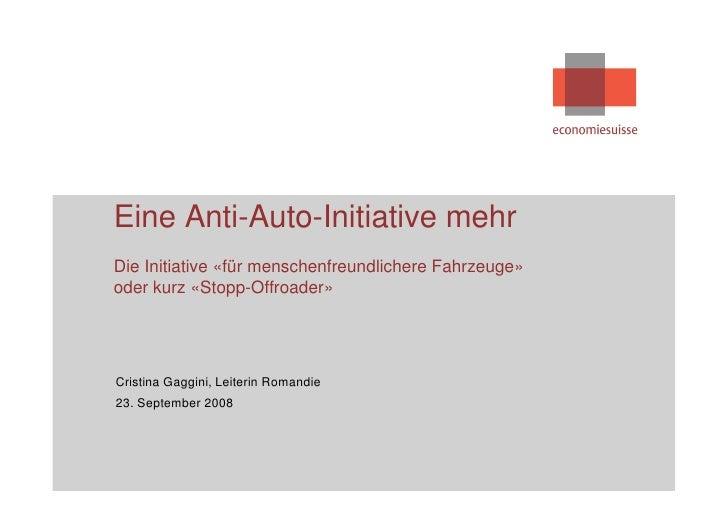 Eine Anti-Auto-Initiative mehr Die Initiative «für menschenfreundlichere Fahrzeuge» oder kurz «Stopp-Offroader»     Cristi...