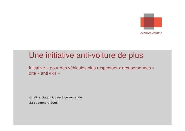 Une initiative anti-voiture de plus Initiative « pour des véhicules plus respectueux des personnes » dite « anti 4x4 »    ...