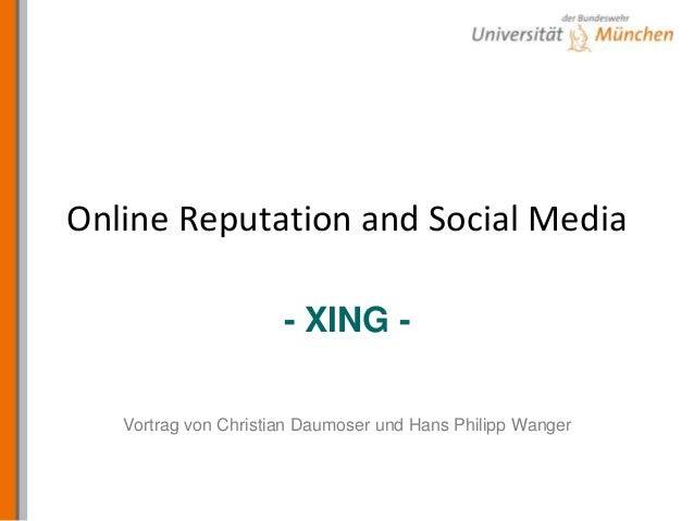 Online Reputation and Social Media- XING -Vortrag von Christian Daumoser und Hans Philipp Wanger
