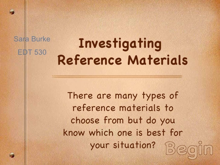 Investigating  Reference Materials There are many types of reference materials to choose from but do you know which one is...