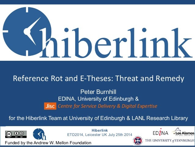Reference	   Rot	   and	   E-­‐Theses:	   Threat	   and	   Remedy	   	    Hiberlink ETD2014, Leicester UK July 25th 2014 F...