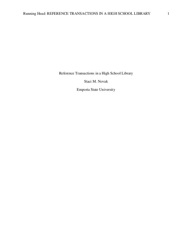 Running Head: REFERENCE TRANSACTIONS IN A HIGH SCHOOL LIBRARY      1                 Reference Transactions in a High Scho...