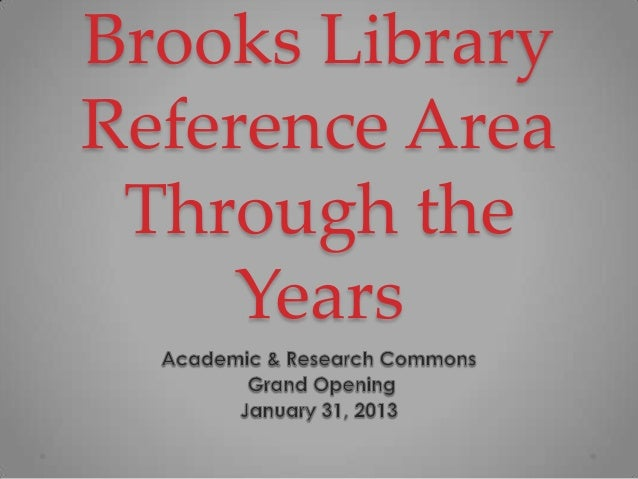 Brooks LibraryReference Area Through the     Years