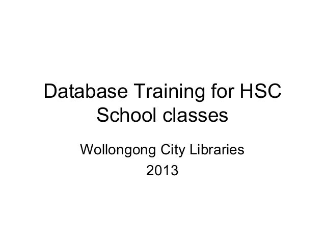 Database Training for HSCSchool classesWollongong City Libraries2013