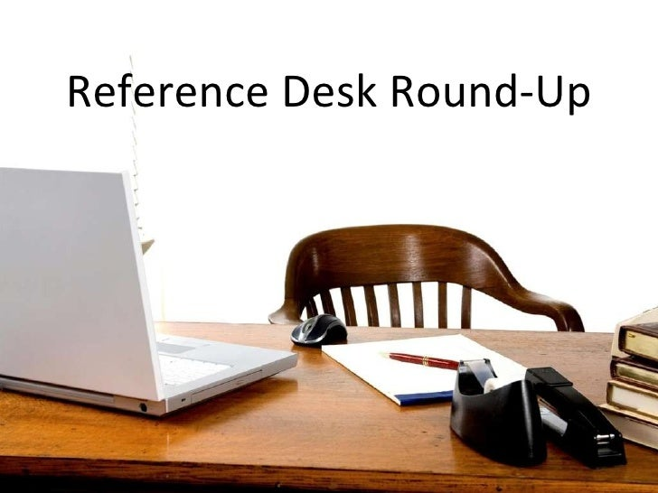 Reference Desk Round-Up