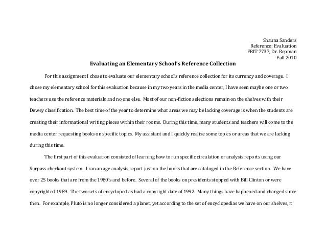 Shauna Sanders Reference: Evaluation FRIT 7737, Dr. Repman Fall 2010 Evaluating an Elementary School's Reference Collectio...