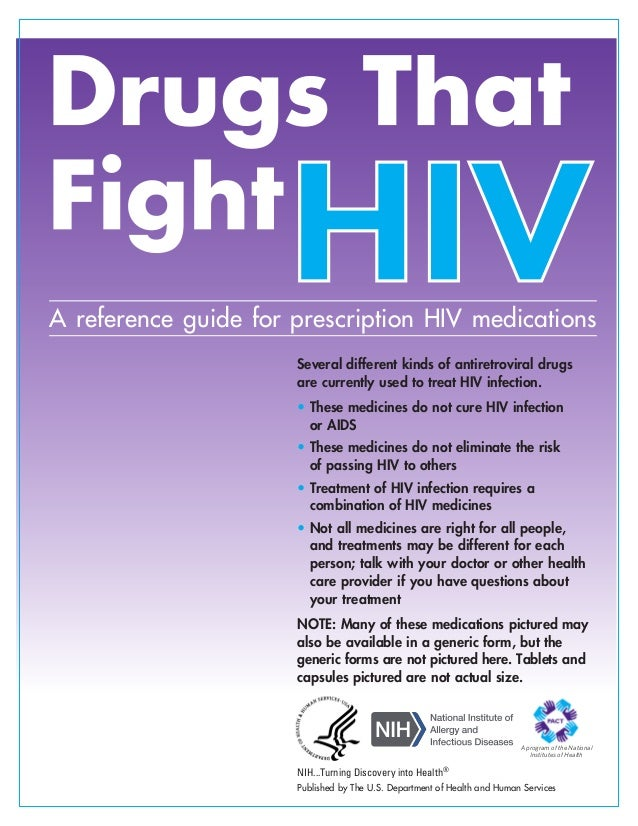 A reference guide for prescription HIV medications Several different kinds of antiretroviral drugs are currently used to t...