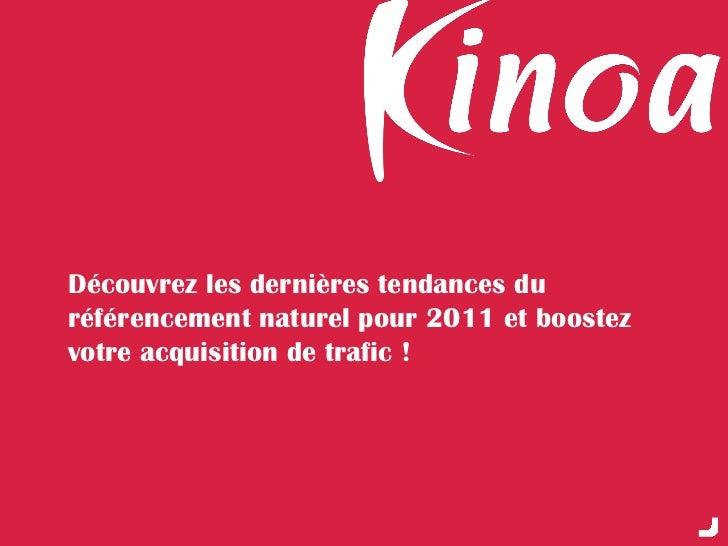 Découvrez les dernières tendances duréférencement naturel pour 2011 et boostezvotre acquisition de trafic !