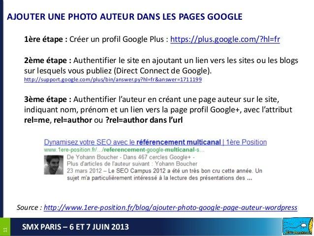 1111SMX PARIS – 6 ET 7 JUIN 2013AJOUTER UNE PHOTO AUTEUR DANS LES PAGES GOOGLE1ère étape : Créer un profil Google Plus : h...