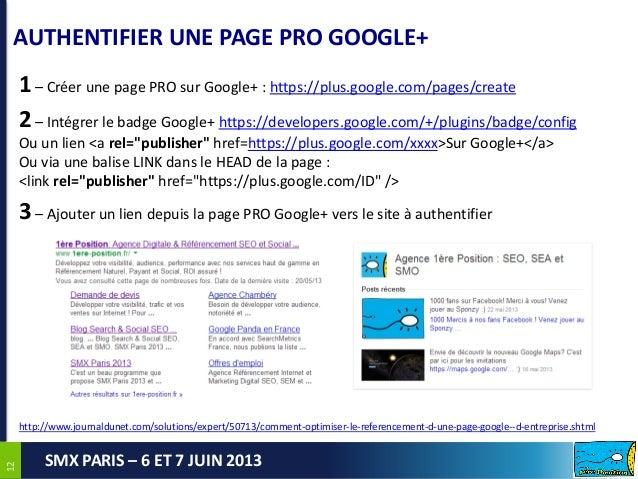 1212SMX PARIS – 6 ET 7 JUIN 2013AUTHENTIFIER UNE PAGE PRO GOOGLE+1– Créer une page PRO sur Google+ : https://plus.google.c...
