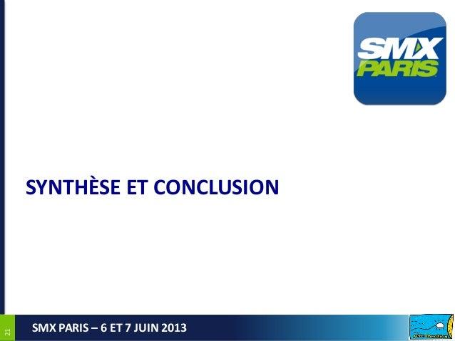 2121SMX PARIS – 6 ET 7 JUIN 2013SYNTHÈSE ET CONCLUSION