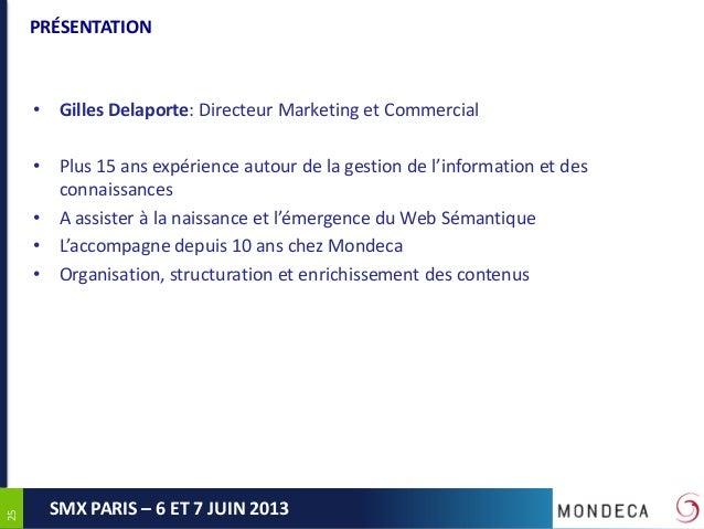 2525SMX PARIS – 6 ET 7 JUIN 2013PRÉSENTATION• Gilles Delaporte: Directeur Marketing et Commercial• Plus 15 ans expérience ...