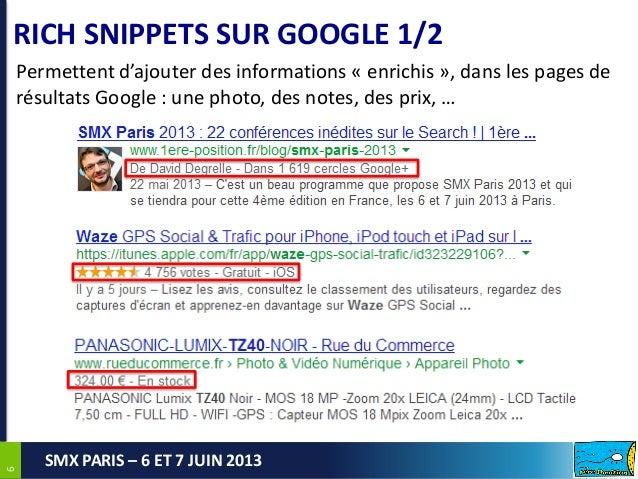 66SMX PARIS – 6 ET 7 JUIN 2013RICH SNIPPETS SUR GOOGLE 1/2Permettent d'ajouter des informations « enrichis », dans les pag...