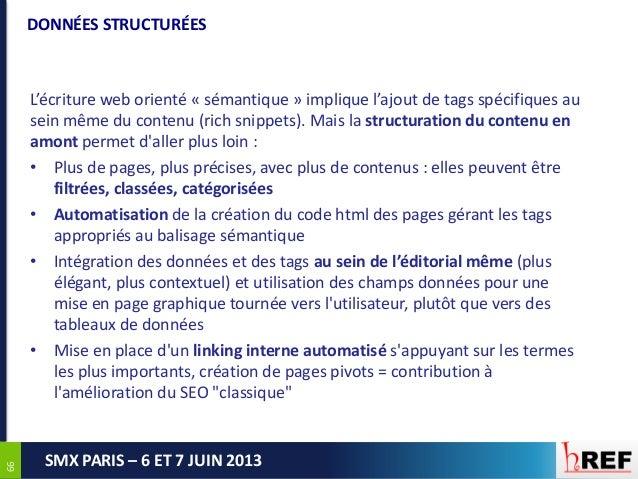 6666SMX PARIS – 6 ET 7 JUIN 2013DONNÉES STRUCTURÉESL'écriture web orienté « sémantique » implique l'ajout de tags spécifiq...