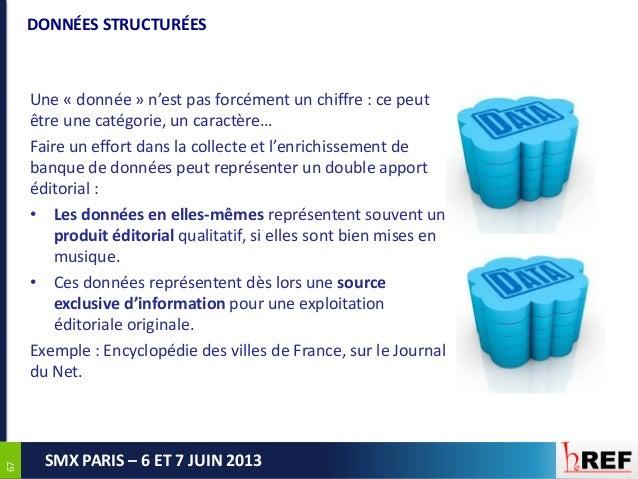 6767SMX PARIS – 6 ET 7 JUIN 2013DONNÉES STRUCTURÉESUne « donnée » n'est pas forcément un chiffre : ce peutêtre une catégor...