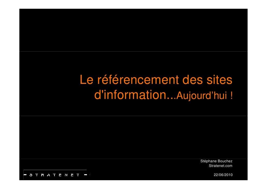 Le référencement des sites   d information.. Aujourd'hui   d'information .Aujourd hui !                           Stéphane...
