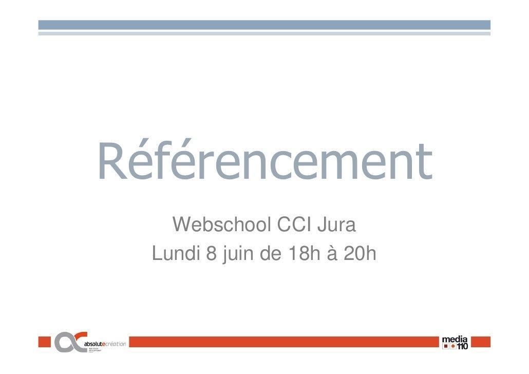 Référencement     Webschool CCI Jura   Lundi 8 juin de 18h à 20h