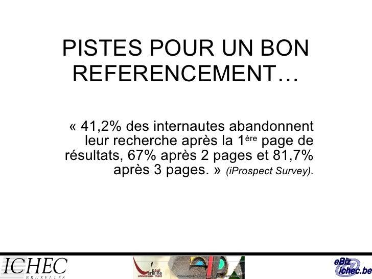 PISTES POUR UN BON REFERENCEMENT… «41,2% des internautes abandonnent leur recherche après la 1 ère  page de résultats, 67...