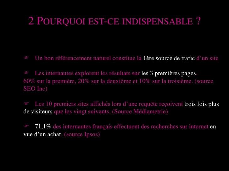 2 Pourquoi est-ce indispensable ?<br />F Un bon référencement naturel constitue la 1ère source de trafic d'un site<br />F...