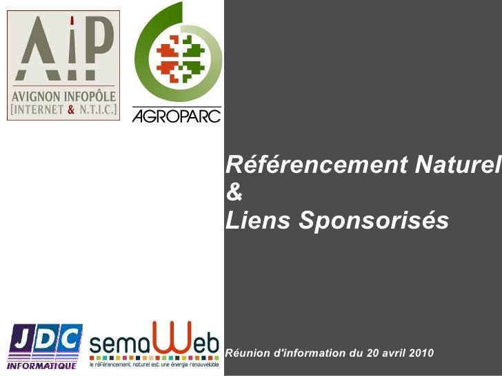 <ul>Référencement Naturel & Liens Sponsorisés Réunion d'information du 20 avril 2010 </ul>