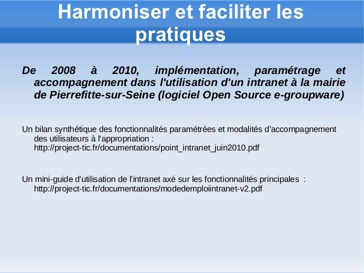 Harmoniser et faciliter les                pratiquesDe 2008 à 2010, implémentation, paramétrage et  accompagnement dans lu...
