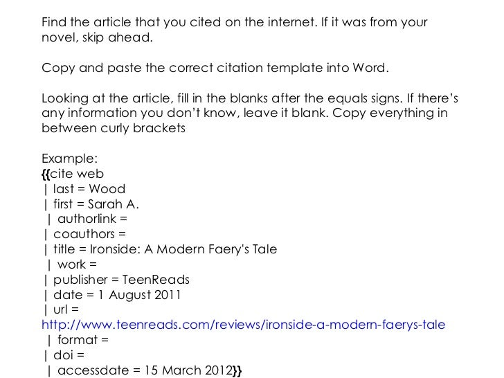Find the article that you cited on the internet. If it was from yournovel, skip ahead.Copy and paste the correct citation ...