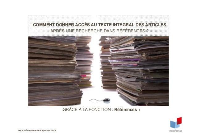 COMMENT DONNER ACCÈS AU TEXTE INTÉGRAL DES ARTICLES APRÈS UNE RECHERCHE DANS RÉFÉRENCES ? GRÂCE À LA FONCTION : Références...